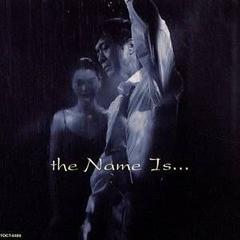 ���i�g / the NAME IS...