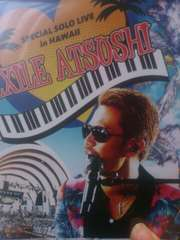 EXILE ATSUSHI  SPECIAL  SOLO LIVE in HAWAII ライブDVD
