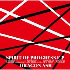 Dragon Ash / SPIRIT OF PROGRESS E.P