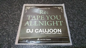 Re:Tape You Allnight / DJ Caujoon a.k.a.FOREVER FUNKY