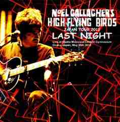 Noel Gallagher's High Flying Birds Osaka,Japan 2012 2CD