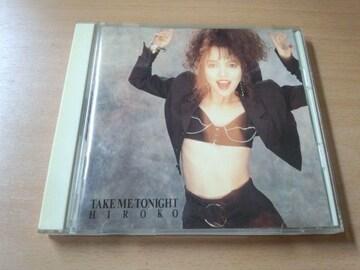 HIROKO CD「TAKE ME TONIGHT」ヒロコ湊広子 廃盤●